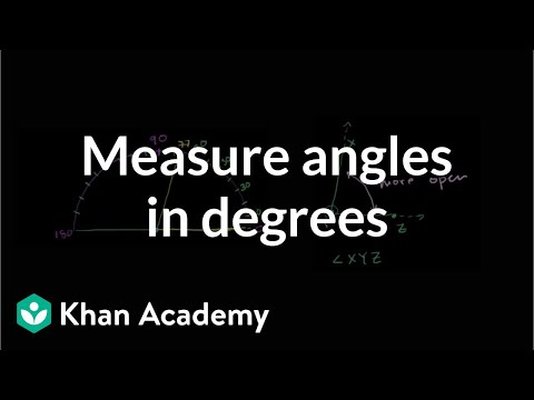 Measuring angles in degrees (video) | Angles | Khan Academy