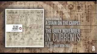 The Early November - A Stain On The Carpet