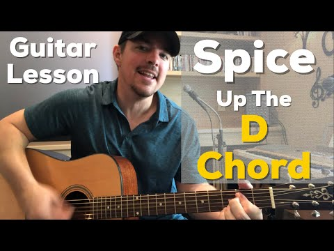 Spice Up The D Chord | My Trick I Do | Beginner Guitar Lesson