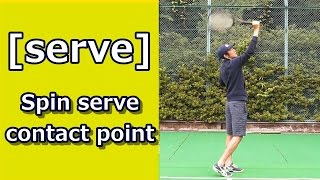 【Serve】The Position Of A Contact Point For A Strong Spin Serve [tennis Answer]