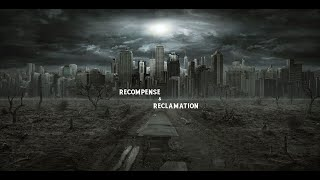 RECOMPENSE & RECLAMATION PART TWO