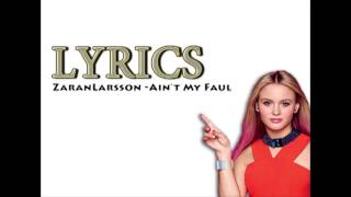 Zara Larsson  Ain't My Faul Terjemahan Bhs Indonesia