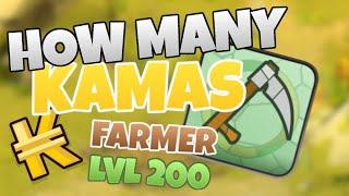 How many KAMAS does a Lvl 200 FARMER make in 2020?