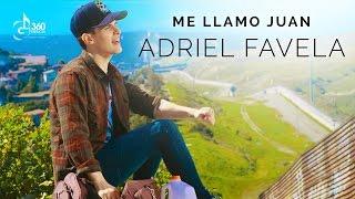 """Adriel Favela """"Me Llamo Juan"""" (Video Oficial)"""