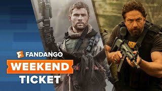 Now In Theaters: 12 Strong, Den of Thieves, Forever My Girl | Weekend Ticket