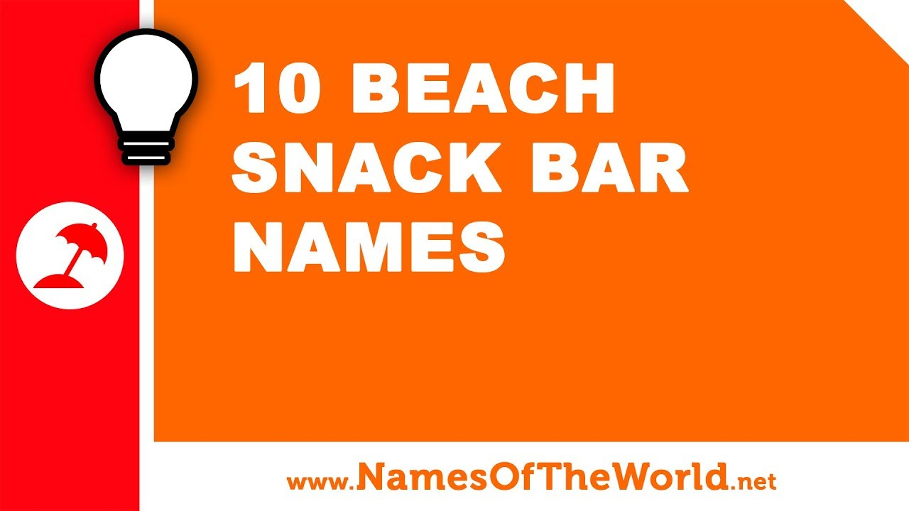 10 beach snack bar names - the best names for your company - www.namesoftheworld.net