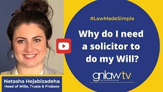 Why do I need a solicitor to do my Will? - Natasha Hejabizadeha