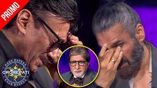 KBC Promo | Suniel Shetty, Jackie Shroff, Amitabh Bachchan CRY On An Emotional Story
