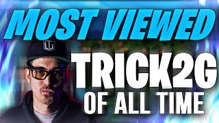 MOST VIEWED TRICK2G CLIPS OF ALL TIME (TWITCH)