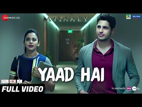 Yaad Hai - Full Video   Aiyaary   Sidharth Malhotra, Rakul Preet   Palak Muchhal   Ankit Tiwari