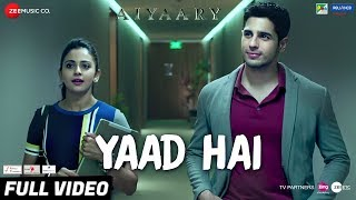 Yaad Hai - Full Video | Aiyaary | Sidharth Malhotra, Rakul