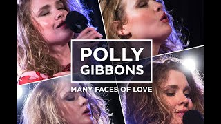 Polly Gibbons - Many Faces of Love - Documentary