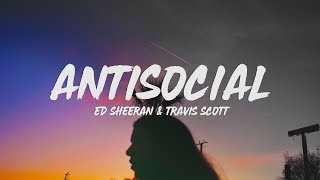 Ed Sheeran & Travis Scott   Antisocial (Lyrics)