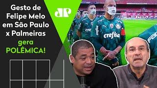 'Felipe Melo tem o direito de apoiar Bolsonaro!' Gesto em São Paulo x Palmeiras gera polêmica!