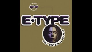 E-Type - So dem a com (Lori Brune edit)