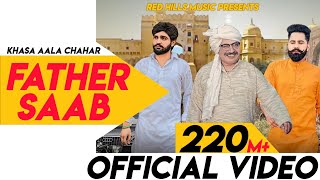 Father Saab (Full Video) | Khasa Aala Chahar | Raj Saini | New Haryanvi Songs Haryanavi 2019