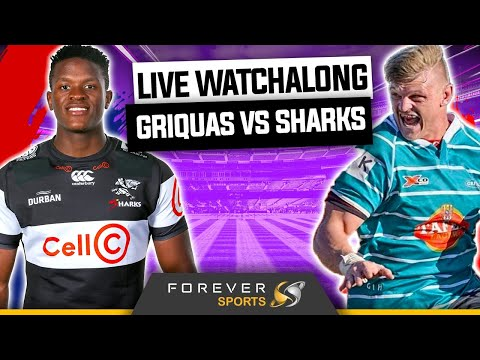 GRIQUAS VS SHARKS LIVE WATCHALONG! | Currie Cup 2021 | Forever Rugby