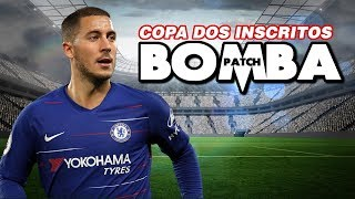 Copa dos Inscritos 3 - Bomba Patch