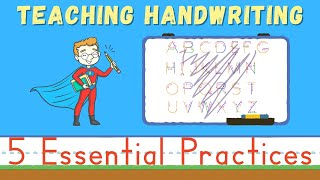 Teaching Handwriting to Children, Handwriting for kids: 5 Essential Practices