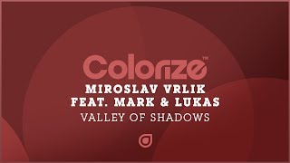 Miroslav Vrlik feat. Mark & Lukas - Valley Of Shadows [OUT NOW]