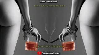 Elhae   Hennessy [LYRICSTRADUÇÃO]