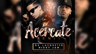Acércate (Remix) - De La Ghetto feat. Nicky Jam (Video)
