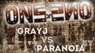 One-on-One day 4 ( GrayJ VS Paranoia )