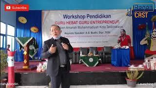 Workshop Pendidikan | Guru Hebat Guru Enterpreneur | Kang Budhi & BMT Pst. Amanah