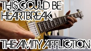 THIS COULD BE HEARTBREAK | THE AMITY AFFLICTION | GUITAR COVER