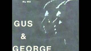 GUS AND GEORGE - OH SWEET LITTLE SIXTEEN