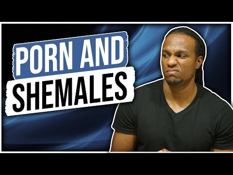 Porn and Shemales