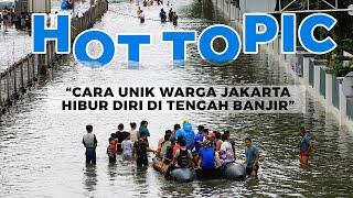 HOT TOPIC - Cara Unik Warga Jakarta Hibur Diri di Tengah Banjir