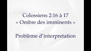 COLOSSIENS  CHAPITRE 2:16-17 OMBRE DES IMMINENTS