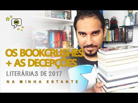 Os Bookcrushes + As Decepções Literárias de 2017 | Na Minha Estante
