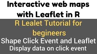 R Leaflet Tutorial   Shape Click Event and Leaflet   addmarker, display data on click demo #16(3)