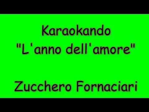 Karaoke Italiano - L'anno dell'amore - Zucchero Fornaciari ( Testo )