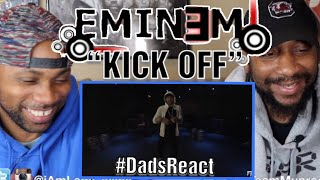 DADS REACT | KICK OFF FREESTYLE x EMINEM | CRAZY SCHEMES !!
