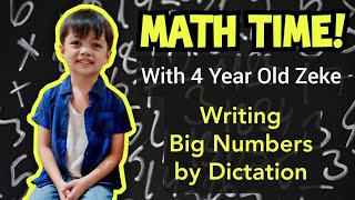 Math Time | With 4 Year Old Zeke | Writing Big Numbers By Dictation