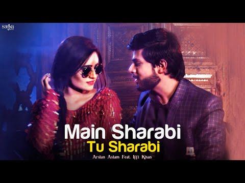 Main Sharabi Tu Sharabi - Arslan Aslam Feat. Iffi Khan   Official Music Video   New Hindi Songs 2019