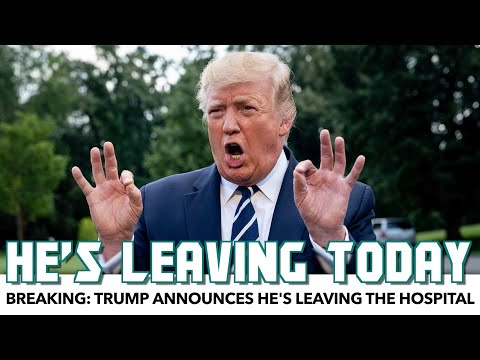 BREAKING: Trump Announces He's Leaving The Hospital Today