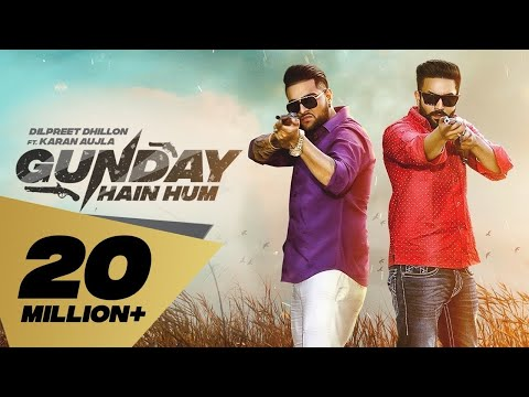 Gunday Hain Hum (Full Video) Dilpreet Dhillon feat. Karan Aujla I Latest Punjabi Songs 2019