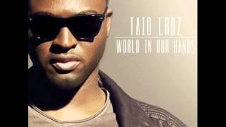 Taio Cruz - World in Our Hands (HQ)
