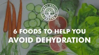 6 Foods to Help You Avoid Dehydration