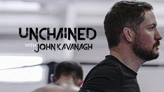 UNCHAINED with SBG Ireland's Coach John Kavanagh