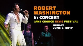 Robert Washington In Concert - Lake George Elvis Festival 2017