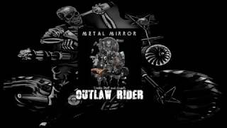 Metal Mirror – Outlaw Rider