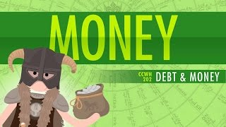 Money&Debt: Crash Course World History 202