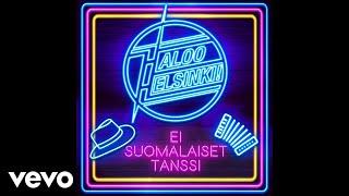 Haloo Helsinki!   Ei Suomalaiset Tanssi (Audio)