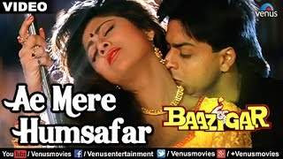 Ae Mere Humsafar Full Video Song | Baazigar | Shahrukh Khan, Kajol | Vinod Rathod  Alka Yagnik