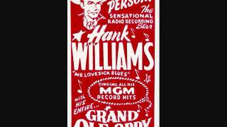 Hank Williams - May You Never Be Alone